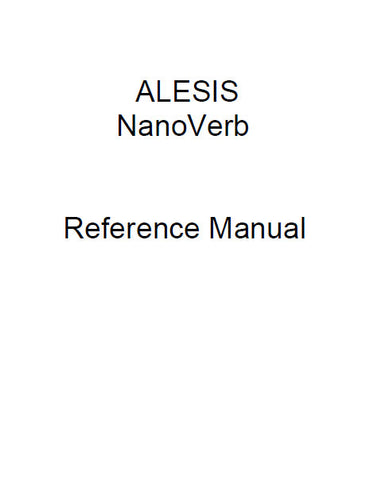 ALESIS NANOVERB EFFECTS PROCESSOR REFERENCE MANUAL 29 PAGES ENG