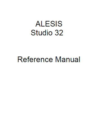 ALESIS STUDIO 32 RECORDING CONSOLE REFERENCE MANUAL 87 PAGES ENG