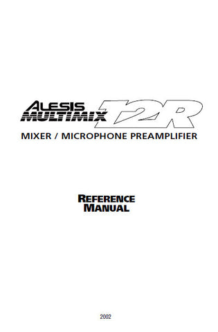 ALESIS T2R MULTIMIX MIXER MICROPHONE PREAMPLIFIER REFERENCE MANUAL INC TRSHOOT GUIDE AND BLK DIAG 62 PAGES ENG