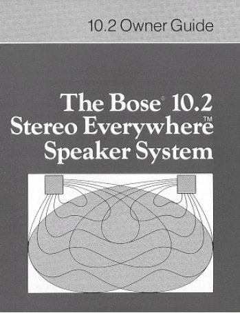 BOSE 10.2 STEREO EVERYWHERE SPEAKER SYSTEM OWNER'S GUIDE INC CONN DIAGS AND TRSHOOT GUIDE 8 PAGES ENG