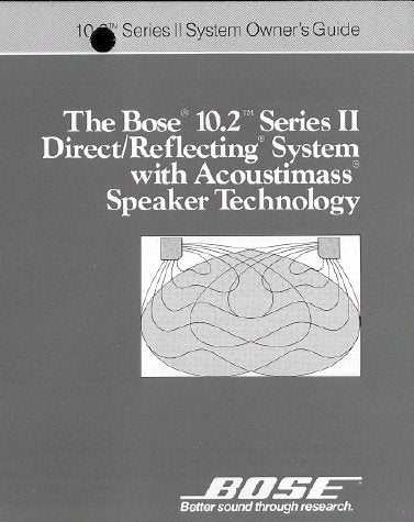 BOSE 10.2 SERIES II  DIRECT REFLECTING SYSTEM OWNER'S GUIDE INC CONN DIAGS AND TRSHOOT GUIDE 10 PAGES ENG