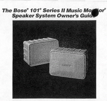 BOSE 101 SERIES II MUSIC MONITOR SPEAKER SYSTEM OWNER'S GUIDE INC CONN DIAGS AND TRSHOOT GUIDE 2 PAGES ENG