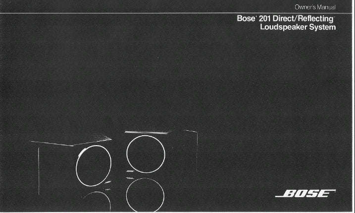 BOSE 201 DIRECT REFLECTING LOUDSPEAKER SYSTEM OWNER'S MANUAL INC CONN DIAG AND TRSHOOT GUIDE 4 PAGES ENG