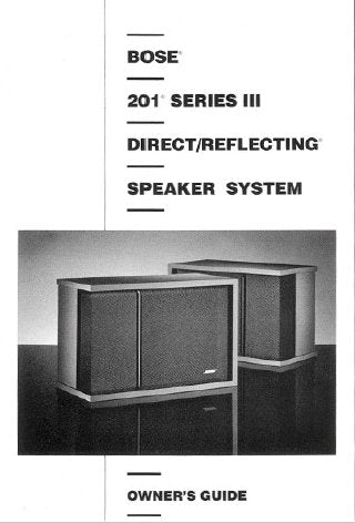 BOSE 201 SERIES III DIRECT REFLECTING SPEAKER SYSTEM OWNER'S GUIDE INC CONN DIAGS AND TRSHOOT GUIDE 9 PAGES ENG