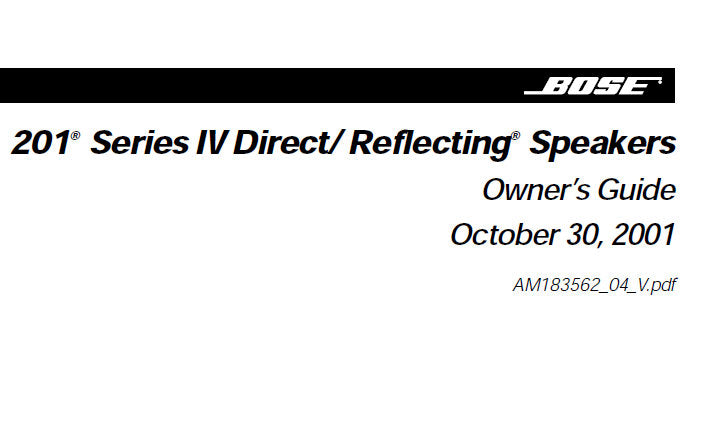 BOSE 201 SERIES IV DIRECT REFLECTING SPEAKERS OWNER'S GUIDE INC CONN DIAGS AND TRSHOOT GUIDE 13 PAGES ENG