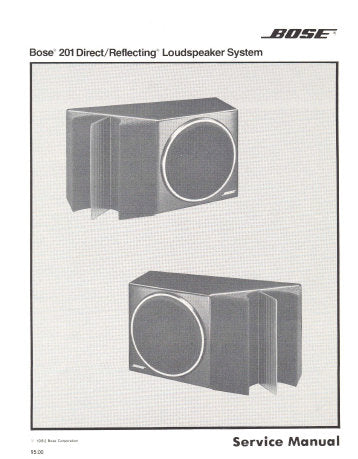 BOSE 201 SERIES I DIRECT REFLECTING LOUDSPEAKER SYSTEM SERVICE MANUAL INC SCHEM DIAG AND CROSSOVER NETWORK DIAG 8 PAGES ENG