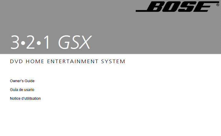 BOSE 3.2.1 GSX DVD HOME ENTERTAINMENT SYSTEM OWNER'S GUIDE INC CONN DIAGS AND TRSHOOT GUIDE 224 PAGES ENG ESP FRANC