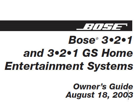 BOSE 3.2.1 AND 3.2.1 GS HOME ENTERTAINMENT SYSTEMS OWNER'S GUIDE INC CONN DIAGS AND TRSHOOT GUIDE 64 PAGES ENG