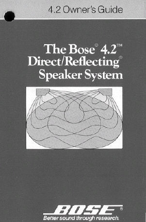 BOSE 4.2 DIRECT REFLECTING SPEAKER SYSTEM OWNER'S GUIDE INC CONN DIAGS AND TRSHOOT GUIDE 10 PAGES ENG