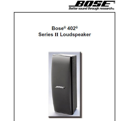 BOSE 402 SERIES II LOUDSPEAKER SERVICE MANUAL INC SCHEM DIAG CROSSOVER PCB LAYOUT AND PARTS LIST 8 PAGES ENG