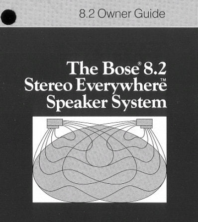 BOSE 8.2 STEREO EVERYWHERE SPEAKER SYSTEM OWNER'S GUIDE INC CONN DIAGS AND TRSHOOT GUIDE 8 PAGES ENG