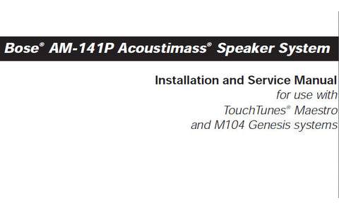 BOSE AM-141P ACOUSTIMASS SPEAKER SYSTEM INSTALLATION AND SERVICE MANUAL INC WIRING DIAGS 28 PAGES ENG