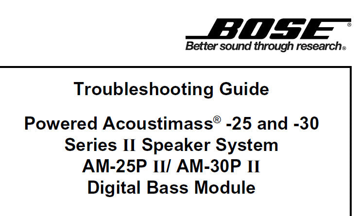 BOSE AM-25P SERIES II AM-30P SERIES II DIGITAL BASS MODULE POWERED ACOUSTIMASS 25 AND 30 SERIES II SPEAKER SYSTEM TROUBLESHOOTING GUIDE INC SCHEM DIAGS AND PCB'S 89 PAGES ENG