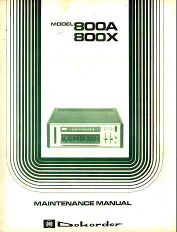 DOKORDER  MODEL 800A 800X STEREO RECEIVER MAINTENANCE MANUAL INC TRSHOOT GUIDE BLK DIAG SCHEM DIAGS PCB'S AND PARTS LIST 37 PAGES ENG