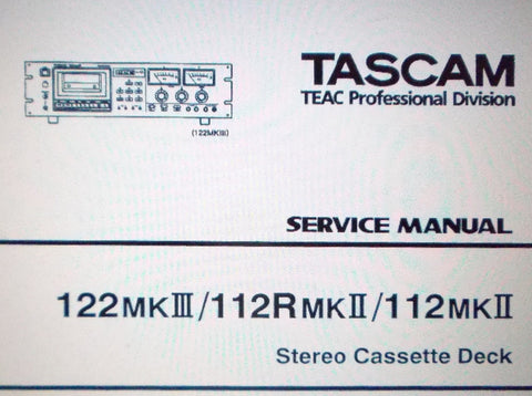 TASCAM 112MKII 112RMKII 122MKIII STEREO CASSETTE DECK SERVICE MANUAL INC SCHEMS 58 PAGES ENG  JAP