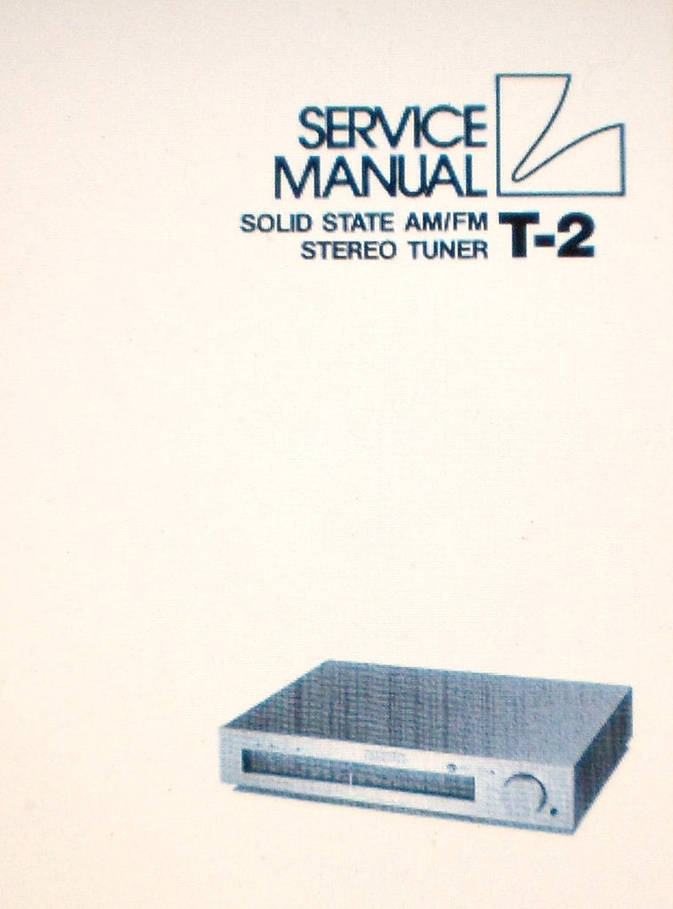 LUXMAN T-2 SOLID STATE AM FM STEREO TUNER SERVICE MANUAL INC SCHEMATIC DIAGRAM AND PARTS LIST 15 PAGES ENG