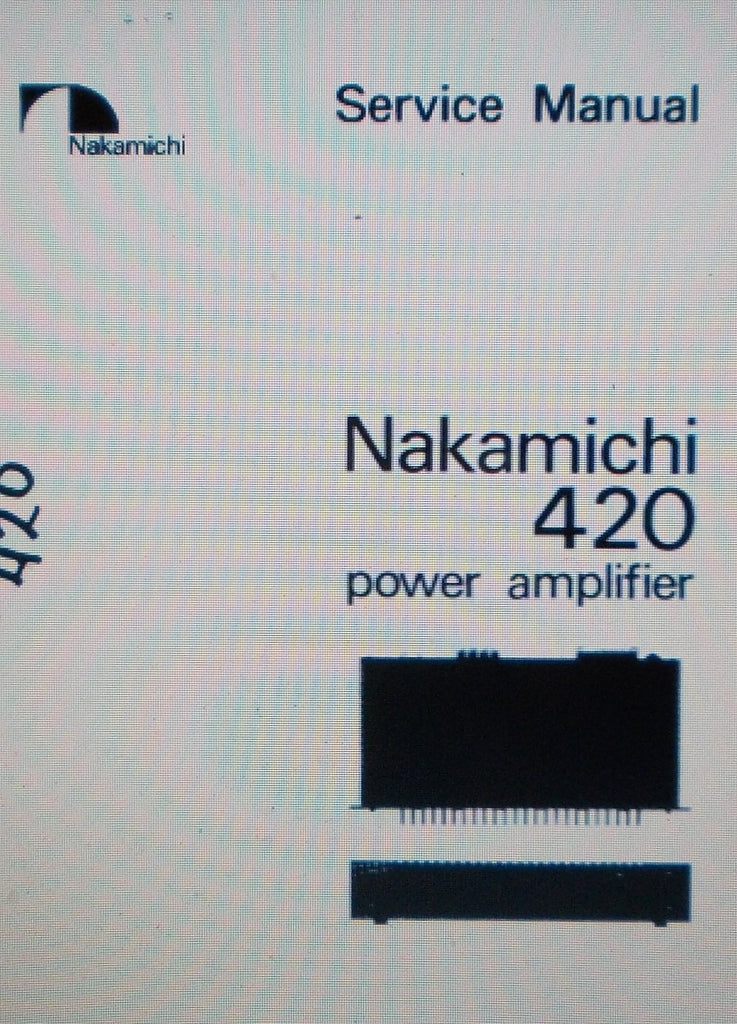 NAKAMICHI 420 POWER AMP SERVICE MANUAL INC SCHEMS PARTS LIST AND SERVICE INFO 32 PAGES ENG