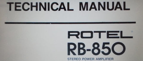 ROTEL RB-850 STEREO POWER AMP TECHNICAL MANUAL INC WIRING DIAG SCHEM DIAG AND PARTS LIST 6 PAGES ENG