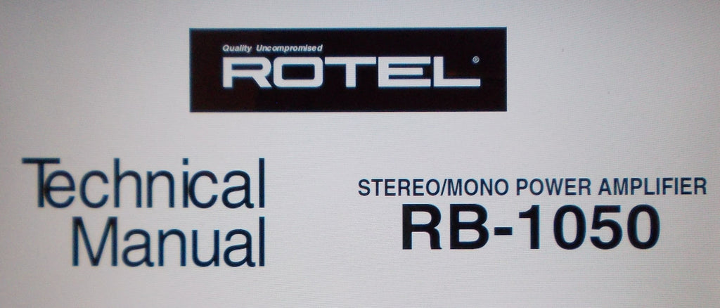 ROTEL RB-1050 STEREO MONO POWER AMP TECHNICAL MANUAL INC SCHEM DIAG PCB AND PARTS LIST 6 PAGES ENG