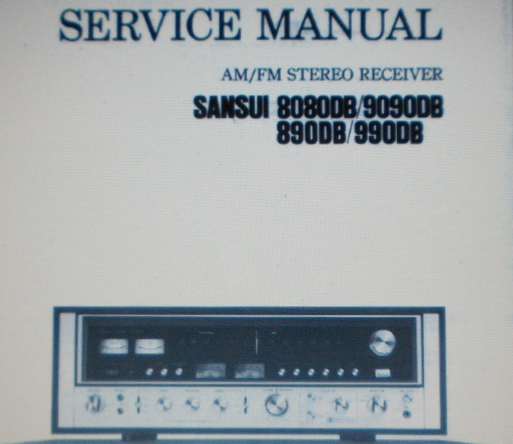 SANSUI 890DB 990DB 8080DB 9090DB AM FM STEREO RECEIVER SERVICE MANUAL INC SCHEMS AND PARTS LIST 30 PAGES ENG
