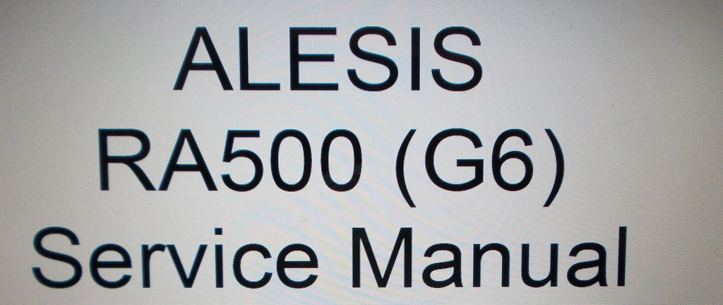 ALESIS RA500 G6 POWER AMP SERVICE MANUAL INC SCHEMS 32 PAGES ENG