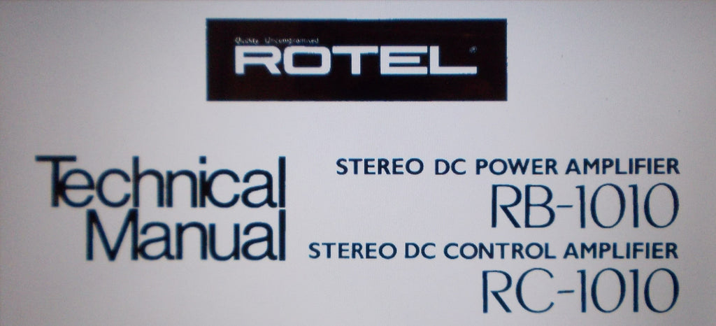 ROTEL RB-1010 STEREO DC POWER AMP RC-1010 STEREO DC CONTROL AMP TECHNICAL MANUAL INC SCHEMS AND PARTS LIST 16 PAGES ENG FRANC