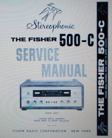 FISHER 500-C STEREOPHONIC FM MULTIPLEX RECEIVER SERVICE MANUAL INC SCHEMS AND PARTS LIST 9 PAGES ENG