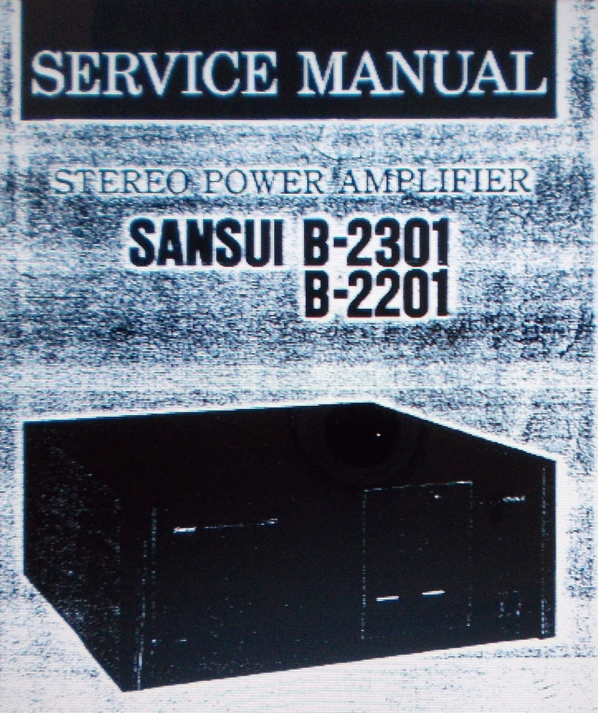 SANSUI B-2201 B-2301 STEREO POWER AMP SERVICE MANUAL SCHEMS AND PARTS LIST 5 PAGES ENG