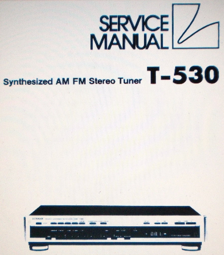 LUXMAN T-530 SYNTHESIZED AM FM STEREO TUNER SERVICE MANUAL INC SCHEMATIC DIAGRAM BLK DIAG PCBS AND PARTS LIST 23 PAGES ENG