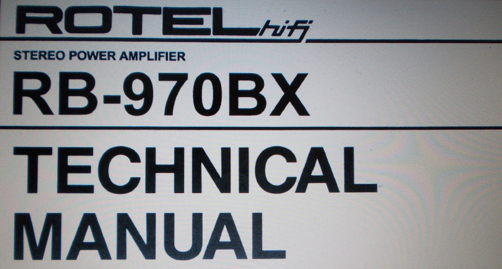 ROTEL RB-970BX STEREO POWER AMP TECHNICAL MANUAL INC WIRING DIAG SCHEM DIAG PCBS AND PARTS LIST 9 PAGES ENG