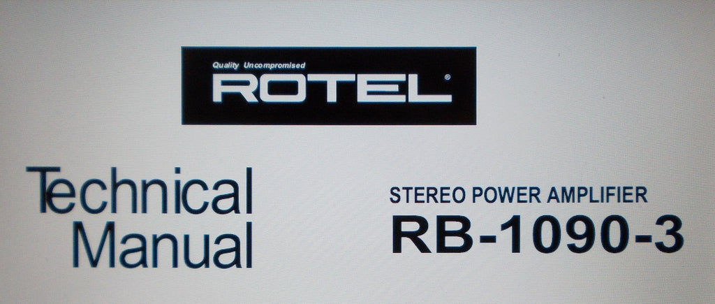 ROTEL RB-1090-3 STEREO POWER AMP TECHNICAL MANUAL INC SCHEM DIAG PCBS AND PARTS LIST 10 PAGES ENG