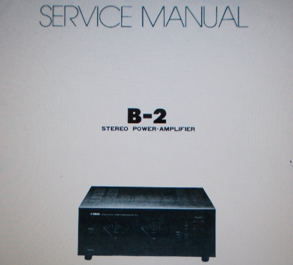 YAMAHA B-2 STEREO POWER AMP SERVICE MANUAL INC BLK DIAGS SCHEMS PCBS AND PARTS LIST PLUS SERVICE BULLETINS 42 PAGES ENG