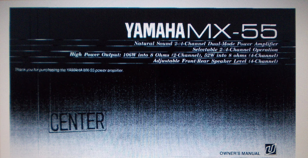 YAMAHA MX-55 2 OR 4 CHANNEL DUAL MODE POWER AMP OWNER'S MANUAL INC CONN DIAGS AND TRSHOOT GUIDE 12 PAGES ENG