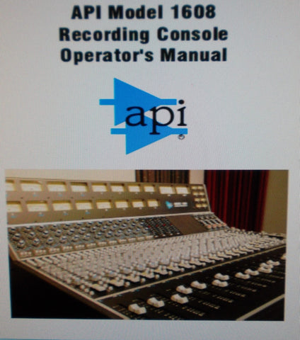 API MODEL 1608 RECORDING CONSOLE OPERATOR'S MANUAL 66 PAGES ENG