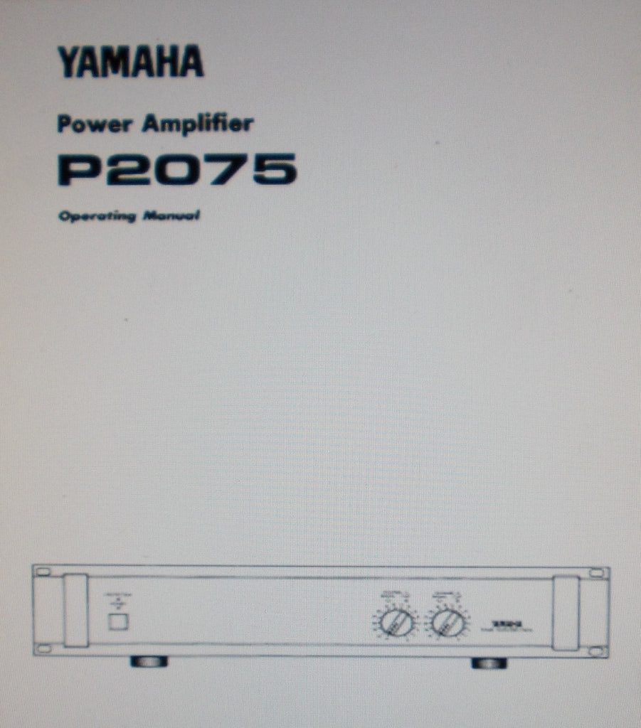 YAMAHA P2075 STEREO POWER AMP OPERATING MANUAL INC CONN DIAGS AND BLK DIAG 36 PAGES ENG