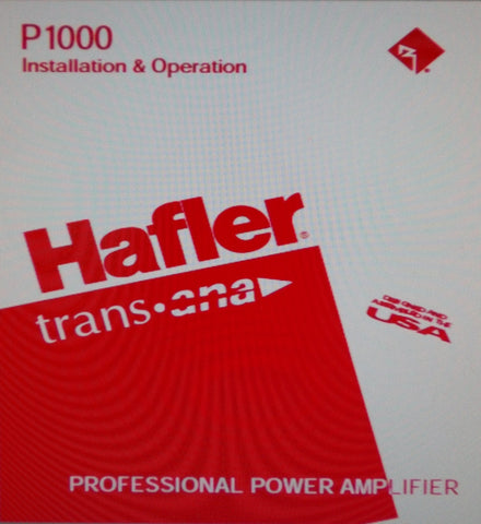 HAFLER P1000 PROFESSIONAL STEREO POWER AMP INSTALLATION AND OPERATION MANUAL INC BLK DIAG SCHEM DIAG PCBS AND PARTS LIST 28 PAGES ENG