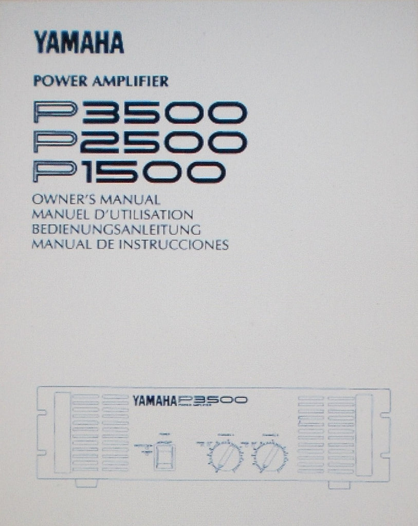YAMAHA P1500 P2500 P3500 STEREO POWER AMP OWNER'S MANUAL INC CONN DIAGS BLK DIAG AND TRSHOOT GUIDE 12 PAGES ENG