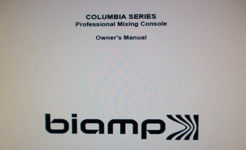 BIAMP COLUMBIA SERIES PROFESSIONAL MIXING CONSOLE OWNER'S MANUAL INC BLK DIAG 21 PAGES ENG