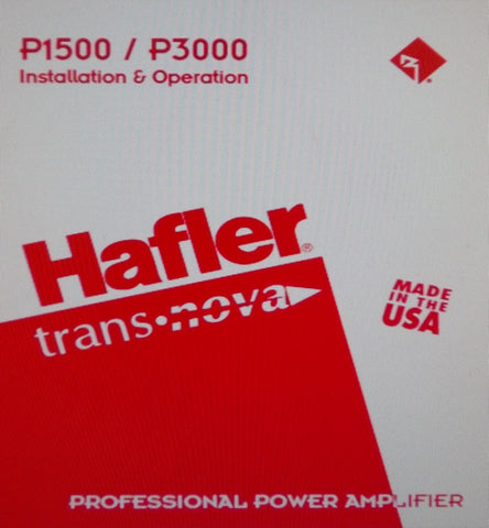 HAFLER P1500 P3000 PROFESSIONAL STEREO POWER AMPS INSTALLATION AND OPERATION MANUAL INC SCHEM DIAG PCBS AND PARTS LIST 28 PAGES ENG