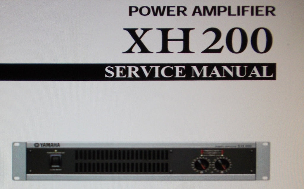 YAMAHA XH200 STEREO POWER AMP SERVICE MANUAL INC BLK DIAGS WIRING DIAG SCHEMS PCBS TRSHOOT GUIDE AND PARTS LIST 109 PAGES ENG