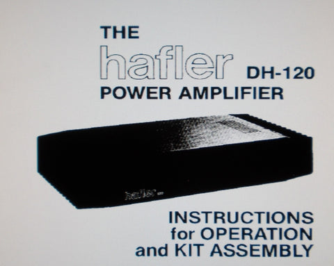 HAFLER DH-120 STEREO POWER AMP INSTRUCTIONS FOR OPERATION AND KIT ASSEMBLY INC SCHEM DIAG PCB AND PARTS LIST 16 PAGES ENG
