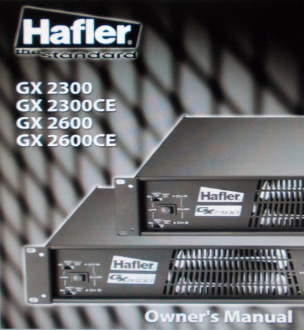 HAFLER GX2300 GX2300CE GX2600 GX2600CE PROFESSIONAL STEREO POWER AMPS OWNER'S MANUAL INC SCHEMS AND PCBS 44 PAGES ENG