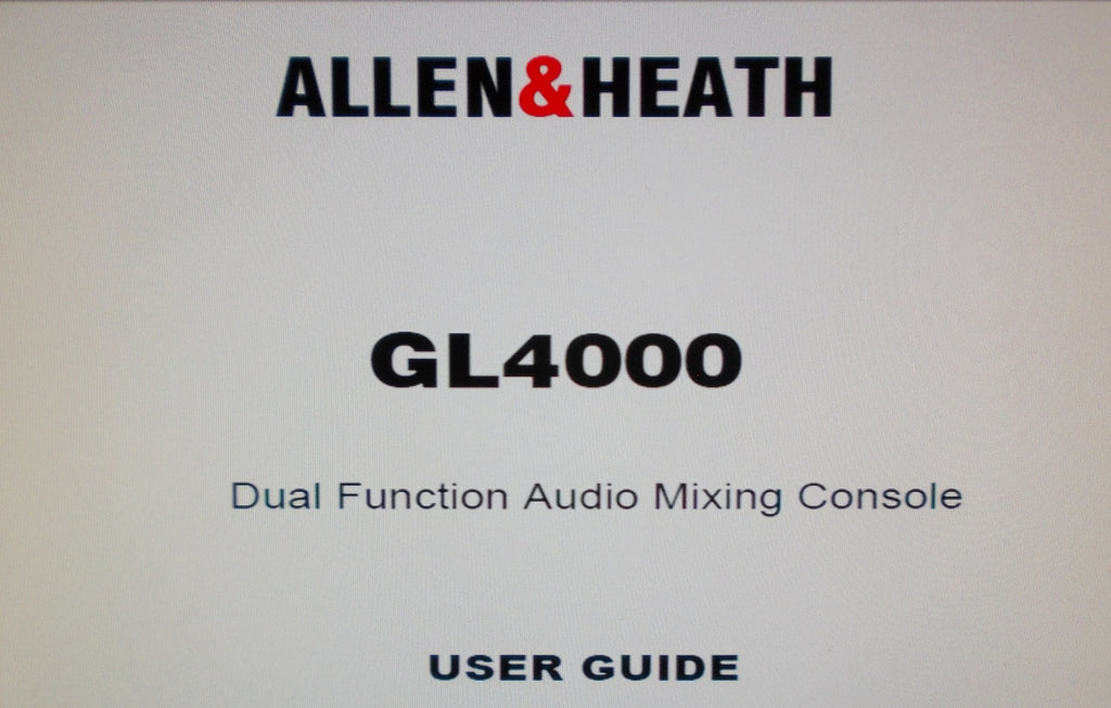 ALLEN AND HEATH GL4000 DUAL FUNCTION AUDIO MIXING CONSOLE USER GUIDE INC CONN DIAGS AND BLK DIAGS 54 PAGES ENG