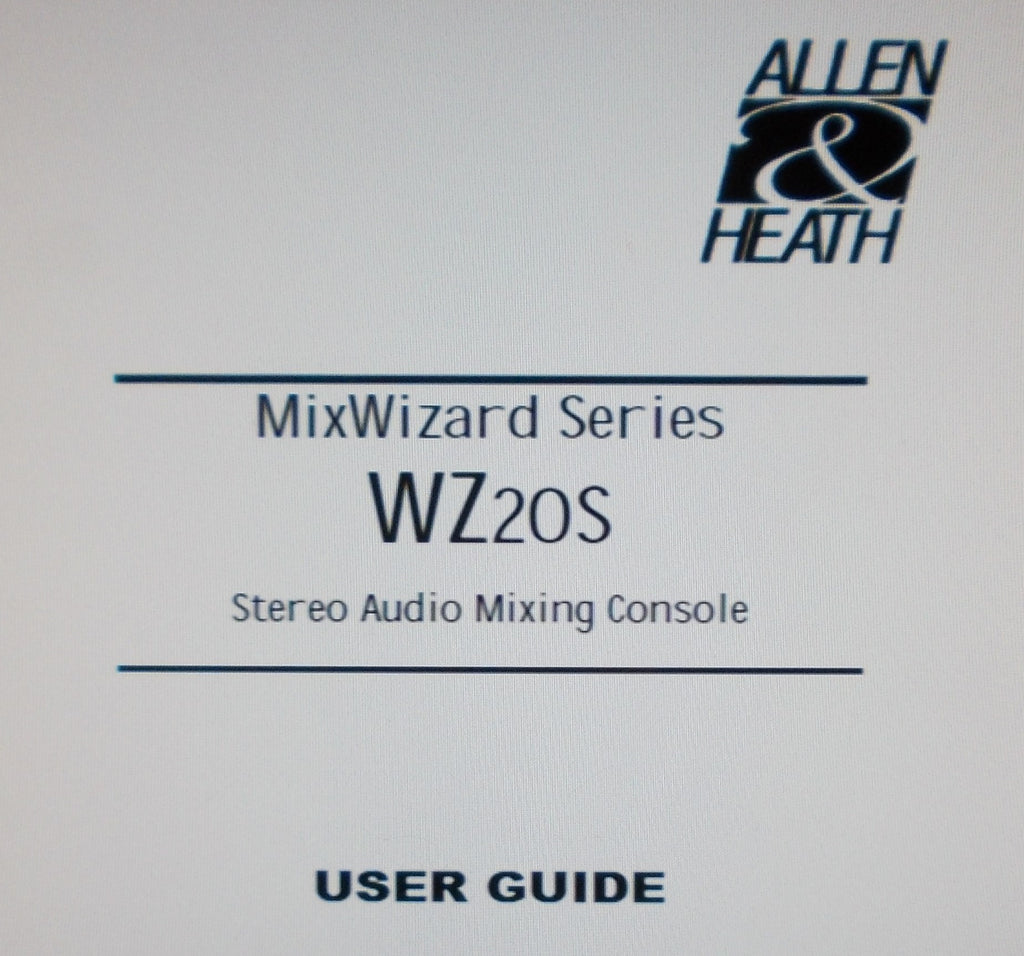 ALLEN AND HEATH WZ20S MIXWIZARD SERIES STEREO AUDIO MIXING CONSOLE USER GUIDE INC BLK DIAG 32 PAGES ENG