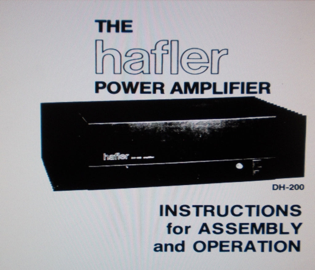 HAFLER DH-200 POWER AMP INSTRUCTIONS FOR ASSEMBLY AND OPERATION INC PICT DIAG SCHEM DIAG PCB AND PARTS LIST 19 PAGES ENG