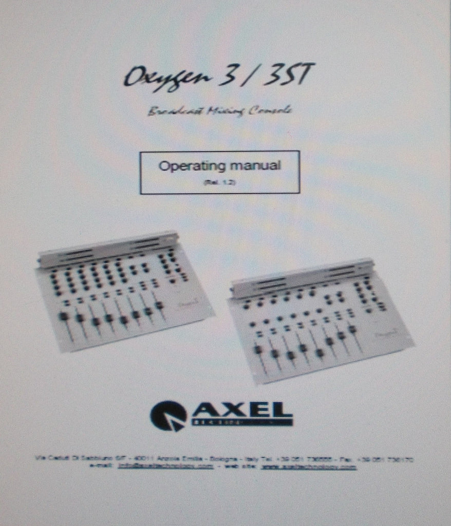 AXEL TECHNOLOGY OXYGEN 3 3ST BROADCAST MIXING CONSOLE OPERATING MANUAL INC BLK DIAG 19 PAGES ENG