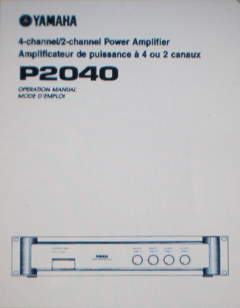 YAMAHA P2040 4 CHANNEL 2 CHANNEL POWER AMP OPERATION MANUAL INC CONN DIAG AND BLK DIAG 8 PAGES ENG