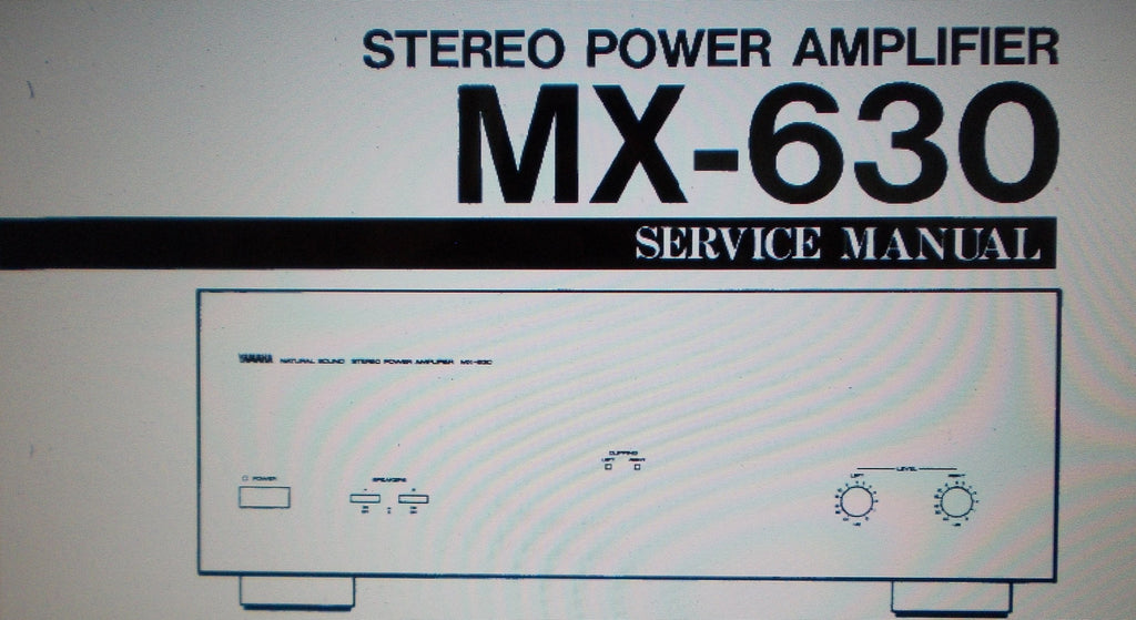 YAMAHA MX-630 STEREO POWER AMP SERVICE MANUAL INC BLK DIAGS WIRING DIAG SCHEM DIAG PCBS AND PARTS LIST 18 PAGES ENG
