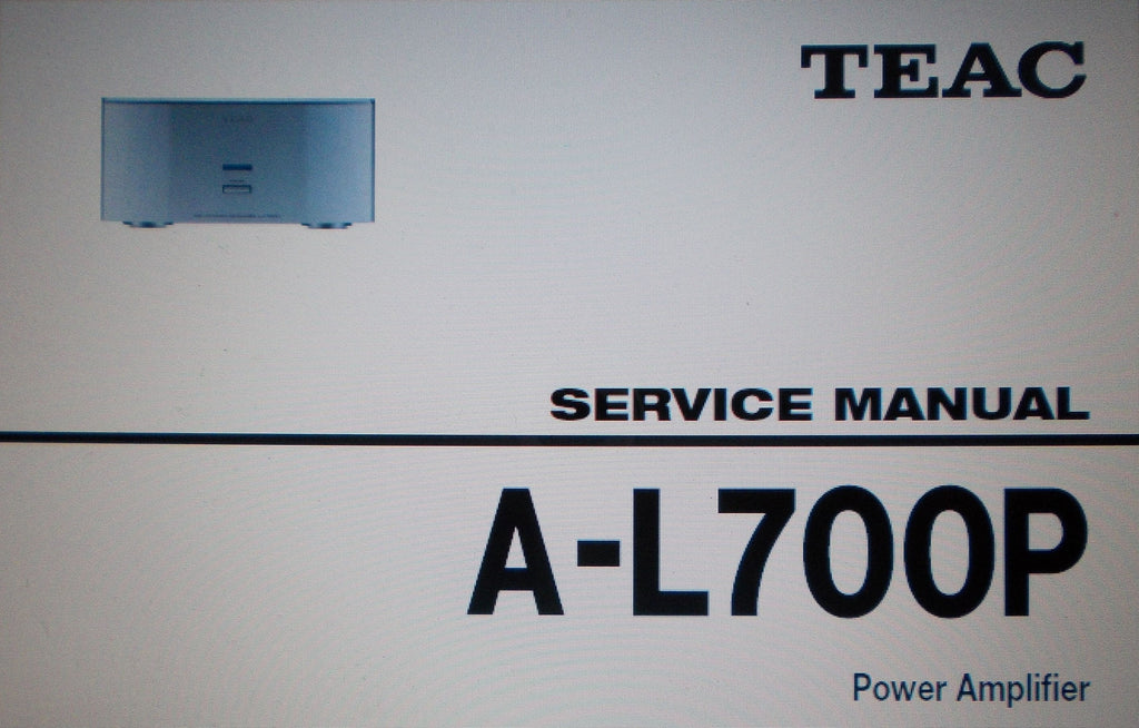 TEAC A-L700P STEREO POWER AMP SERVICE MANUAL INC EXPL VIEW PCBS AND PARTS LIST 6 PAGES ENG