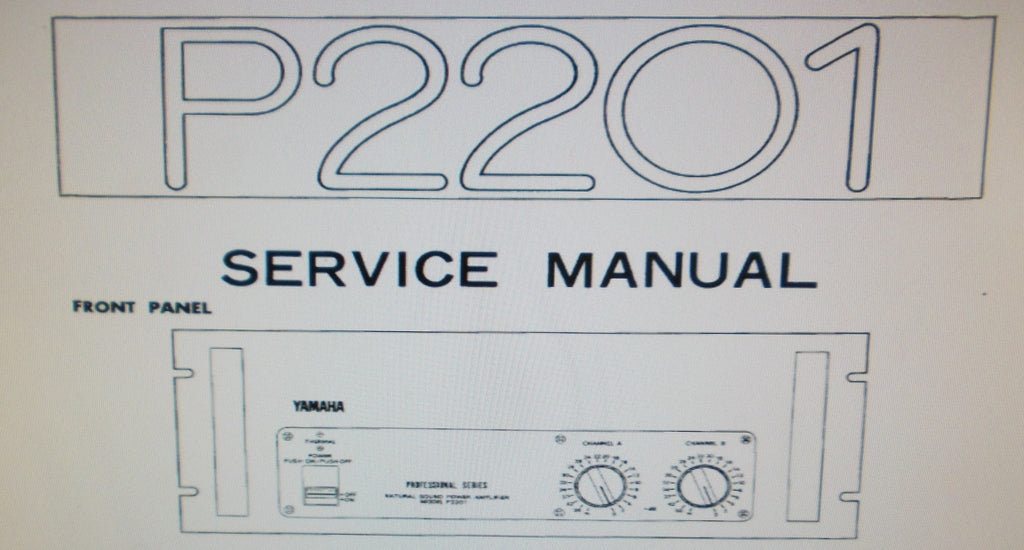 YAMAHA P2201 PRO SERIES STEREO POWER AMP SERVICE MANUAL INC BLK DIAG WIRING DIAG SCHEM DIAG PCBS AND PARTS LIST 12 PAGES ENG